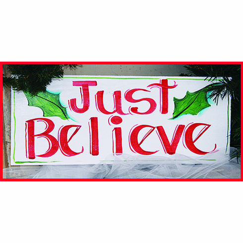Just Believe Merry Christmas Sign, 16in x 8in
