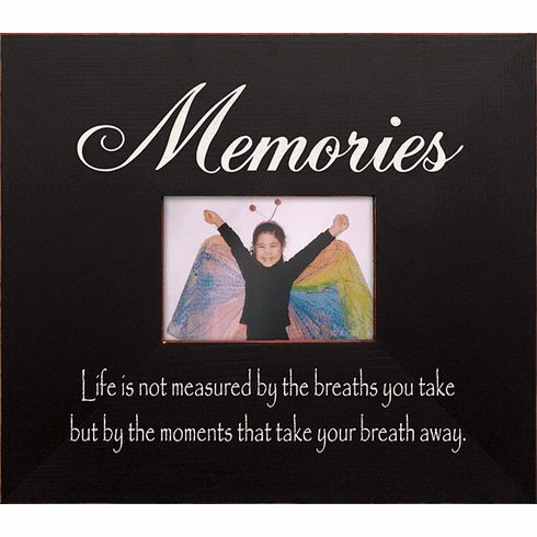 Memories - Life is Not Measured by the Breaths You Take...Frame