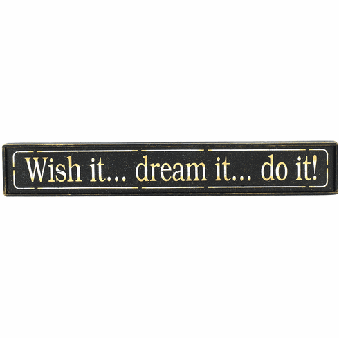 Motivational Gift - Wish it Dream it Do it!
