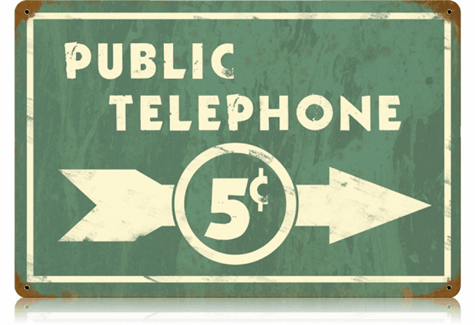 Public Telephone Old Time Sign 5 Cent Calls