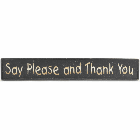 Rustic Home - Say Please and Thank You