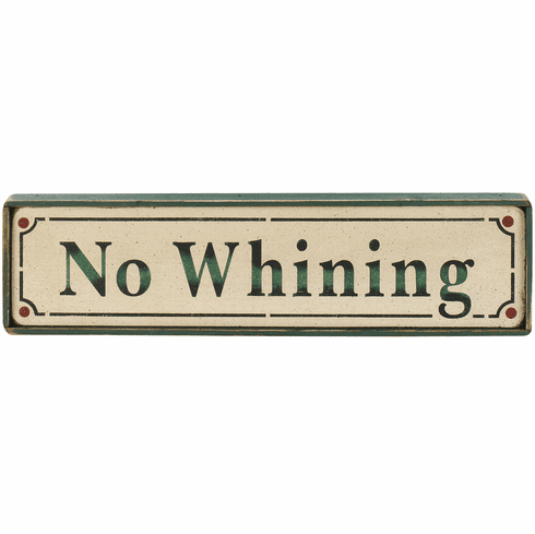 Rustic Sign - No Whining