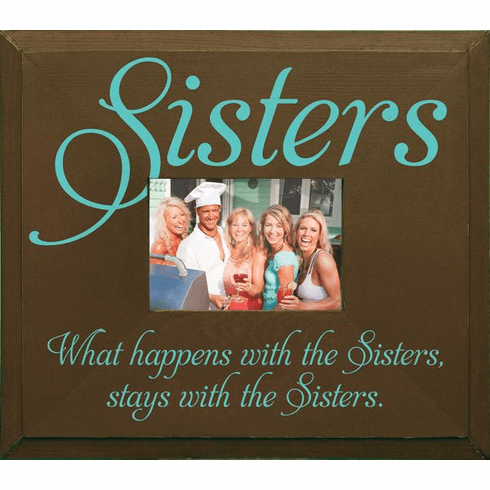 Sisters - What Happens with the Sisters Stays with the Sisters Frame