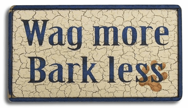 Wag More, Bark Less