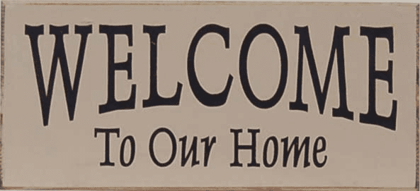 Welcome to Our Home  - Wood Sign