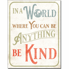 Be Kind Tin Signs