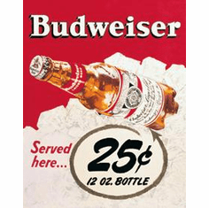 Budweiser - 25 Cent Tin Signs