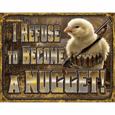 Chicken Nugget Refusal Tin Signs