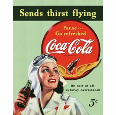 COKE Sends Thirst Flying Tin Sign