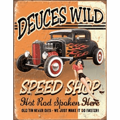 Deuces Wild Speed Shop Tin Signs