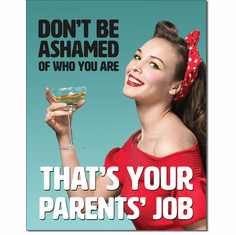 Don't Be Ashamed Tin Signs