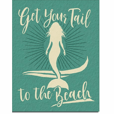 Get Your Tail - Mermaid  Tin Signs