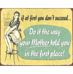 If At First - Mom Tin Signs