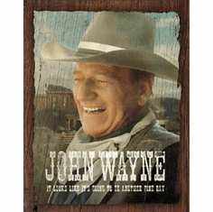 John Wayne - Fine Day Tin Signs