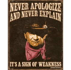 John Wayne - Sign of Weakness Tin Signs
