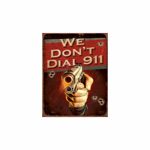 JQ - We Don't Dial 911 Tin Signs