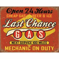 Last Chance Gas Tin Signs