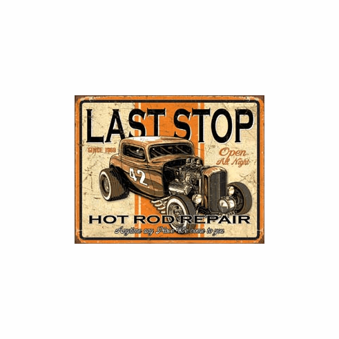Last Stop Rods Tin Signs