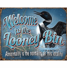 Looney Bin Tin Signs