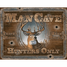 Man Cave - Hunters Only Tin Signs