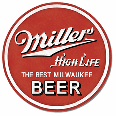 Miller High Life Round Tin Signs