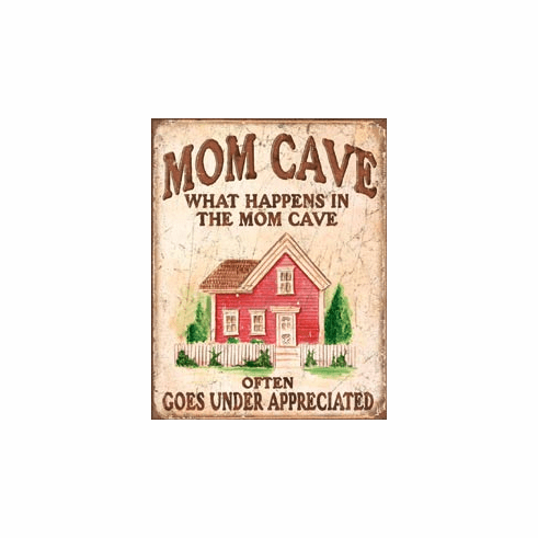 Mom Cave - Under Appreciated Tin Signs