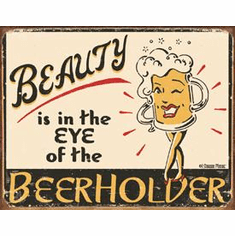 Moore - Eye of the Beerholder Tin Signs