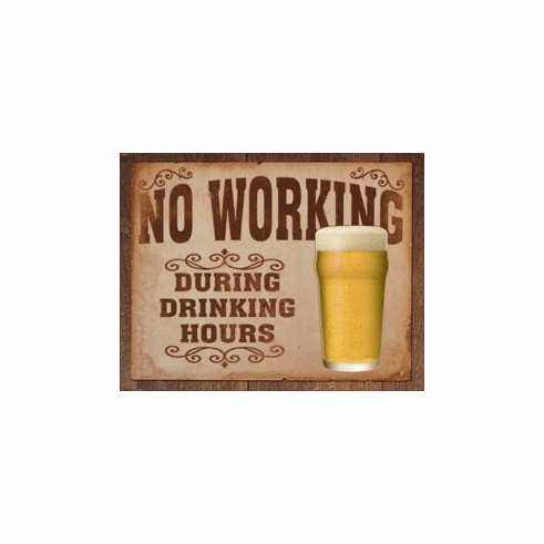 No Working Tin Signs