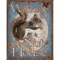 Nut House - Welcome Tin Signs