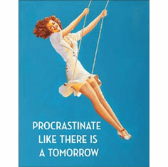 Procrastinate Tin Signs
