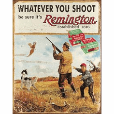Remington - Whatever You Shoot Tin Sign