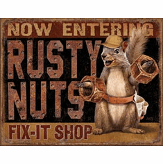Rusty Nuts Fix It Shop Tin Signs