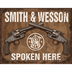 S&W - Spoken Here Tin Signs