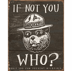 Smokey Bear - If Not You Tin Signs