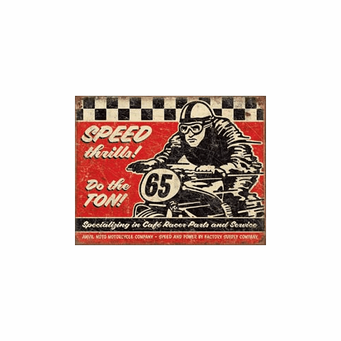 Speed Thrills Tin Signs