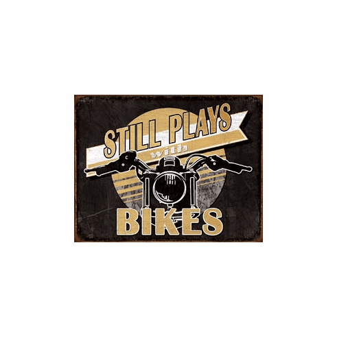 Still Plays with Bikes Tin Signs