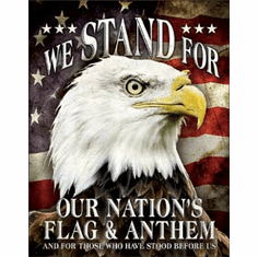 We Stand For Our Flag Tin Signs