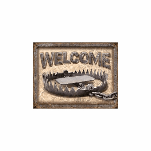Welcome - Bear Trap Tin Signs