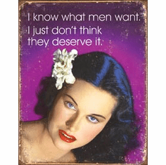 What Men Want Tin Signs