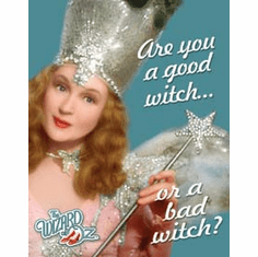 Wizard of Oz Good or Bad WitchTin Sign
