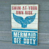 A Mermaid's Duty Wood Sign