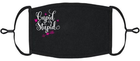 """""""Cupid Is Stupid"""" Fabric Face Mask"""