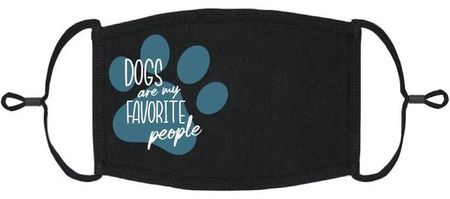"""""""Dogs Are My Favorite People"""" Fabric Face Mask - (PRE ORDER Ships 3/10)"""