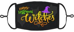 """""""Happy Halloween Witches"""" Fabric Face Mask"""