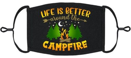 """""""Life Is Better Around The Campfire"""" Fabric Face Mask"""