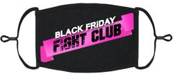 """""""Black Friday Fight Club"""" Fabric Face Mask"""