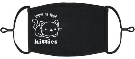 """""""Show Me Your Kitties"""" Fabric Face Mask"""