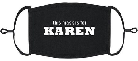 """This Mask is for Karen"" Fabric Face Mask"