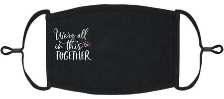 """""""We are all in this together"""" Fabric Face Mask"""
