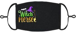 """Witch Please"" Fabric Face Mask"